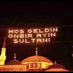 Hoşgeldin onbir ayın sultanı ramazan